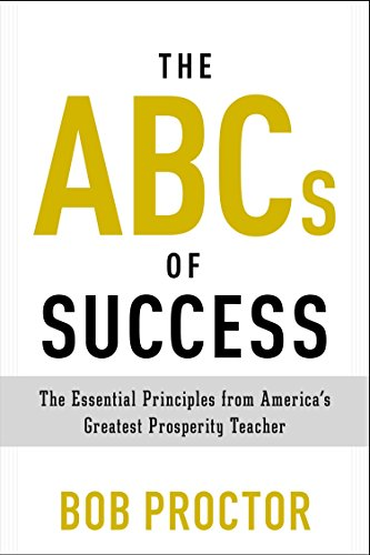 The ABCs of Success: The Essential Principles from America's Greatest Prosperity Teacher (Prosperity Gospel)