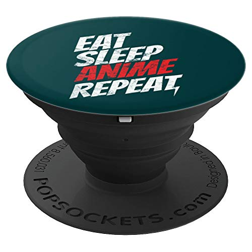 Eat Sleep Anime Repeat Otaku Lovers Cosplay Pop Socket Grip - PopSockets Grip and Stand for Phones and Tablets