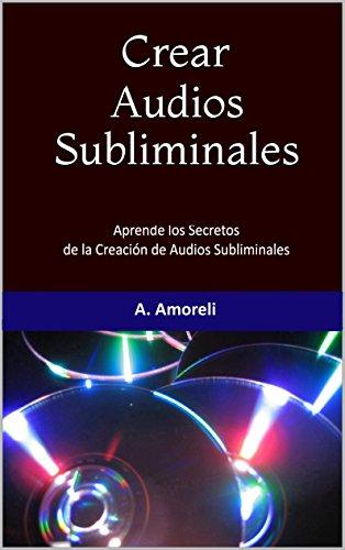 Crear Poderosos Audios Subliminales