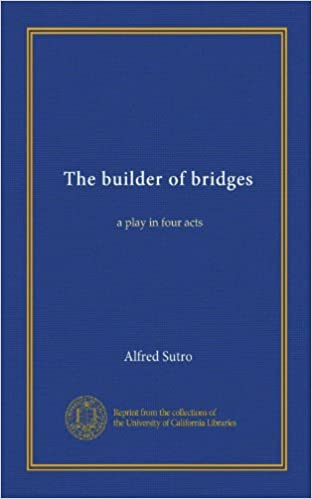 Book The builder of bridges: a play in four acts