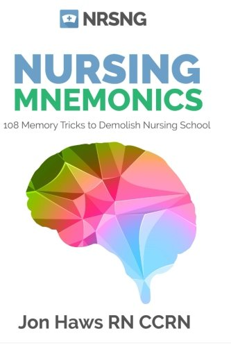 Nursing Mnemonics: 108 Memory Tricks to Demolish Nursing Sch