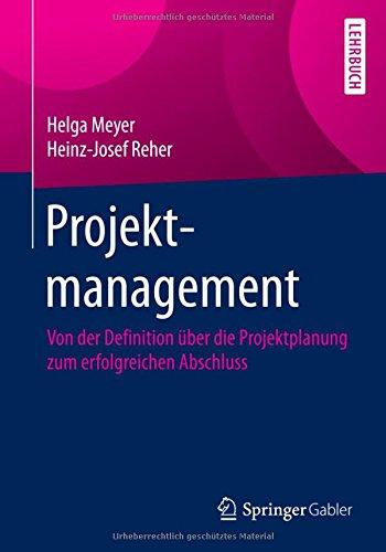Projektmanagement: Von der Definition über die Projektplanung zum erfolgreichen Abschluss