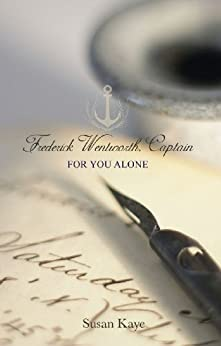For You Alone (Frederick Wentworth, Captain: Book 2) by [Kaye, Susan]