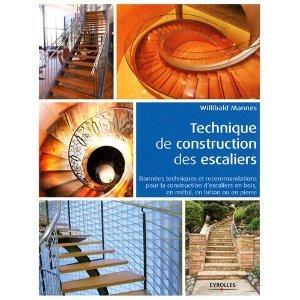 Technique de construction des escaliers : Données techniques et recommandations pour la construction d'escaliers en bois, en métal, en béton ou en pierre