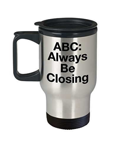 Always Be Closing Travel Mug - ABC Tumbler Mug - Gift For Salesmen Saleswomen Salespeople Entrepreneurs - Present Ideas - Inexpensive Ceramic Novelty