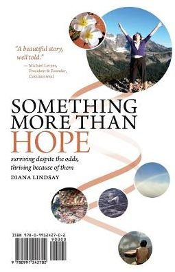 Surviving Despite the Odds, Thriving Because of Them Something More Than Hope Something More Than Everything (Paperback) - Common pdf epub