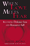When Love Meets Fear: Becoming Defense-less and Resource-full