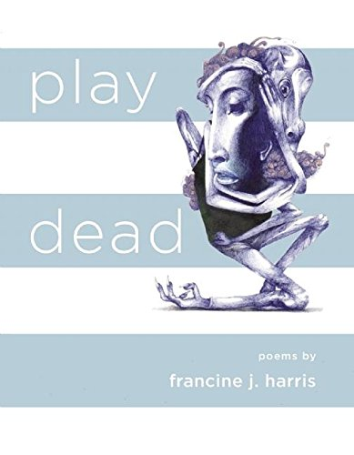 play dead by Alice James Books