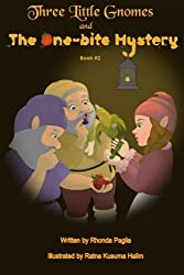 Three Little Gnomes: and the One Bite Mystery (Volume 2)