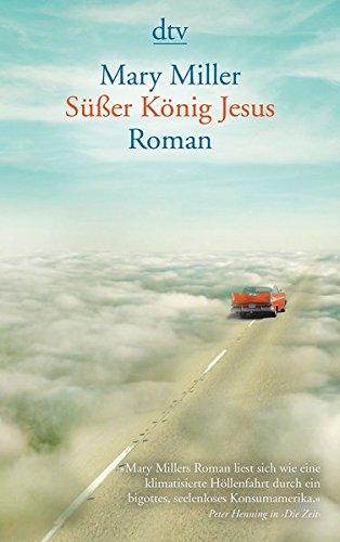 Süßer König Jesus: Roman