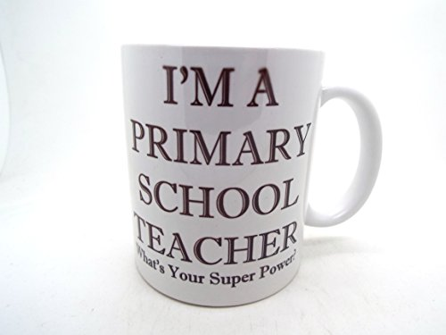 I'M A Primary School Teacher What's You're Super Power Coffee Mug 11 Ounce