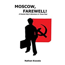 Moscow, Farewell!: A Russian Boys Adventure in Times Past
