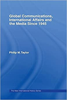 Book Global Communications, International Affairs and the Media Since 1945 (The New International History) by Philip Taylor (1997-09-28)
