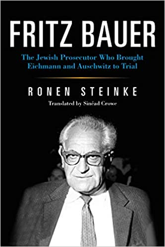 Amazon.com: Fritz Bauer: The Jewish Prosecutor Who Brought ...