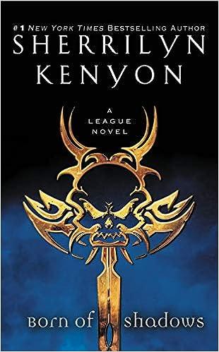 Born Of Shadows The League Sherrilyn Kenyon 9780446573269