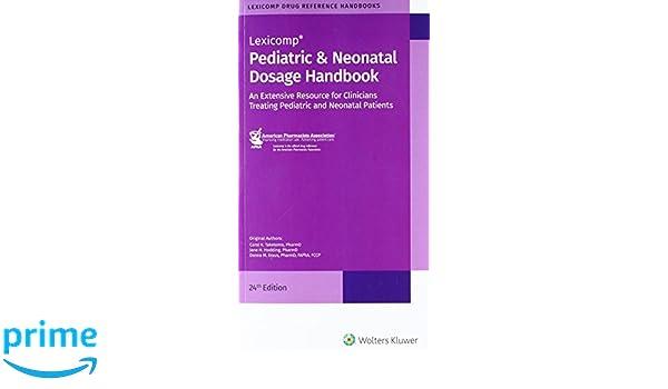 Pediatric & Neonatal Dosage Handbook Standard/US Edition Lexicomp Drug Reference Handbooks: Amazon.es: Carol K. Taketomo: Libros en idiomas extranjeros