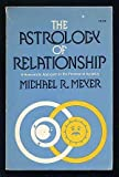 The astrology of relationship: A humanistic approach to the practice of synastry