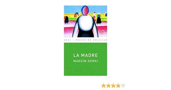 La madre (Básica de Bolsillo nº 141) eBook: Maksím Gorki, Rafael Cañete Fuillerat: Amazon.es: Tienda Kindle