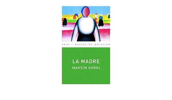 Amazon.com: La madre (Básica de Bolsillo nº 141) (Spanish Edition) eBook: Maksím Gorki, Rafael Cañete Fuillerat: Kindle Store
