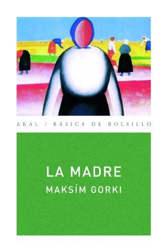 La madre (Básica de Bolsillo nº 141) (Spanish Edition) by [Gorki