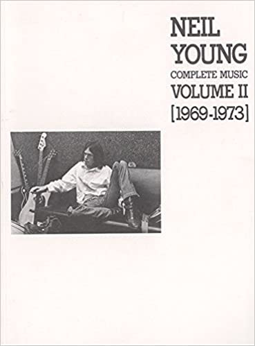 neil young complete music volume 2 1969 1973