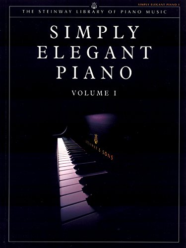 Simply Elegant Piano, Vol 1 (The Steinway Library of Piano Music) ()