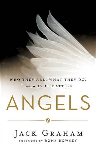Angels: Who They Are, What They Do, and Why It Matters