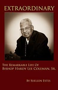Extraordinary: The Remarkable Life of Bishop Hardy Lee Coleman, Sr by Suellen Estes (2014-11-06)