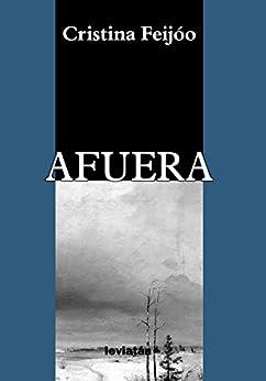 Afuera (Spanish Edition) by [Feijóo, Cristina]