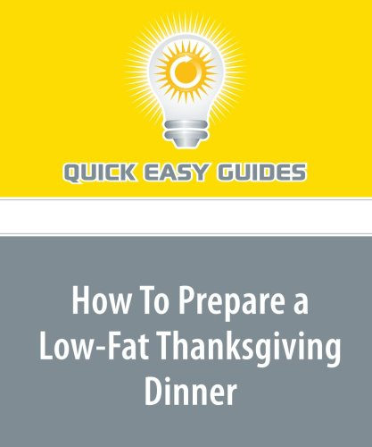 How To Prepare a Low-Fat Thanksgiving Dinner by Quick Easy Guides