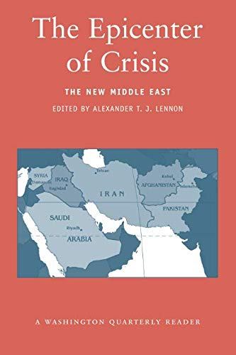 The Epicenter of Crisis: The New Middle East (Washington Quarterly Readers)