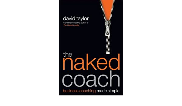 The Naked Coach: Business Coaching Made Simple (English ...