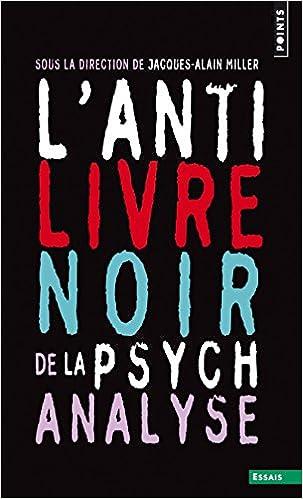L Anti Livre Noir De La Psychanalyse Points Essais French Edition Collectif 9782757872093 Books