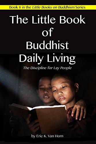 The Little Book of Buddhist Daily Living: The Discipline for Lay People (The Little Books on Buddhism 8)
