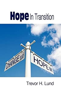 Hope In Transition by Trevor Howard Lund (2010-10-26)