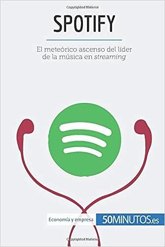 Amazon.com: Spotify: El meteórico ascenso del líder de la ...
