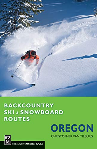 Backcountry Ski & Snowboard Routes Oregon (Best Backcountry Touring Skis)