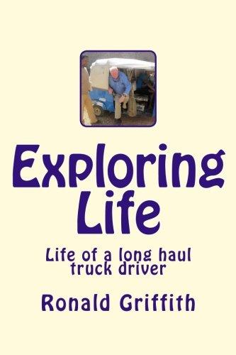 Download Exploring Life: Life of a long haul truck driver PDF