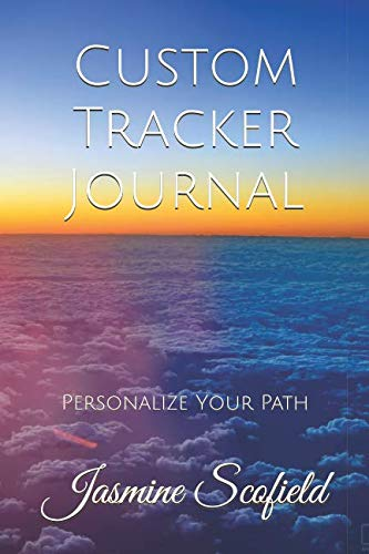 Custom Tracker Journal: Personalize Your Path (July 2019 - June ()
