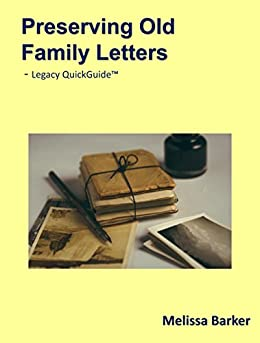 Preserving Old Family Letters: Tips from an Archivist by [Barker, Melissa]
