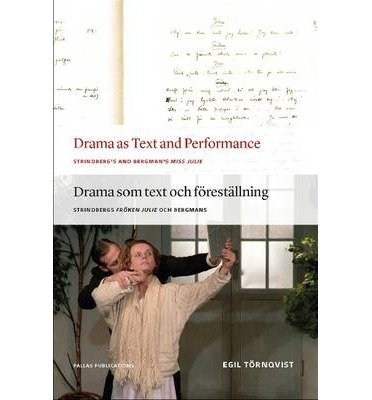Drama as Text and Performance: Strindberg's and Bergman's Miss Julie (Paperback)(English / Swedish) - Common PDF