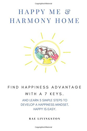 Download Happy Me & Harmony Home: Happiness with 7 Keys (Applied Psychology) (Volume 1) pdf epub