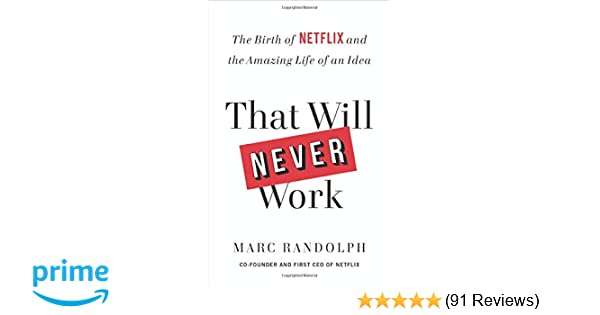 Amazon com: That Will Never Work: The Birth of Netflix and