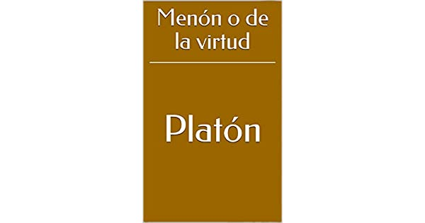 Menón o de la virtud (Spanish Edition) eBook: Platón, Patricio de Azcárate: Amazon.com.br: Loja Kindle