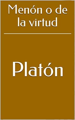 Menón o de la virtud (Spanish Edition) por [Platón]