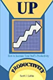 Up Productivity, Scott Lisbin, 0557061385