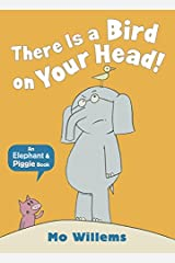 There is a Bird on Your Head (Elephant and Piggie) Paperback