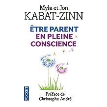 Être parent en pleine conscience: À chaque jour ses prodiges