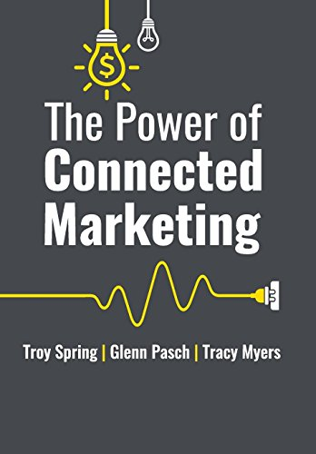 The Power of Connected Marketing: 3 of the World's Leading Marketing Experts reveal their proven Online, Offline & In-store Strategies to grow your Business and Dominate your marketplace.