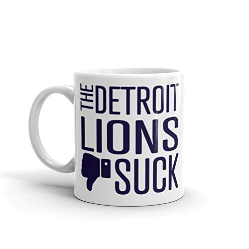 Funny Detroit Lions Suck Mug. Perfect Novelty Coffee Mug, Tea Cup Gift For Anyone Who Says I Hate The Detroit Lions. 11 oz. ()